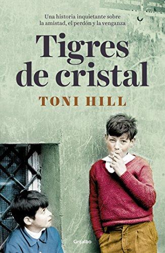 Tigres de Cristal / Crystal Tigers  [Hill, Toni] (Tapa Dura)