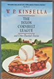 The Dixon Cornbelt League and Other Baseball Stories (0006474977) by Kinsella, W. P.
