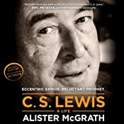 C. S. Lewis - A Life: Eccentric Genius, Reluctant Prophet | [Alister E. McGrath]