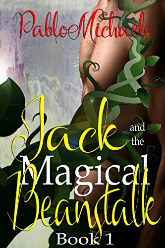 Book: Jack and the Magical Beanstalk (Yellow Silk Dreams) by Pablo Michaels