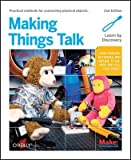 img - for Making Things Talk: Using Sensors, Networks, and Arduino to See, Hear, and Feel Your World   [MAKING THINGS TALK 2/E] [Paperback] book / textbook / text book