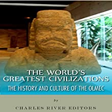 The World's Greatest Civilizations: The History and Culture of the Olmec (       UNABRIDGED) by Charles River Editors Narrated by Michael Gilboe