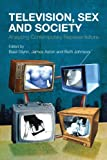 img - for Television, Sex and Society: Analyzing Contemporary Representations book / textbook / text book