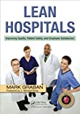 img - for by Mark Graban Lean Hospitals: Improving Quality, Patient Safety, and Employee Satisfaction(text only)1st (First) edition[Paperback]2008 book / textbook / text book