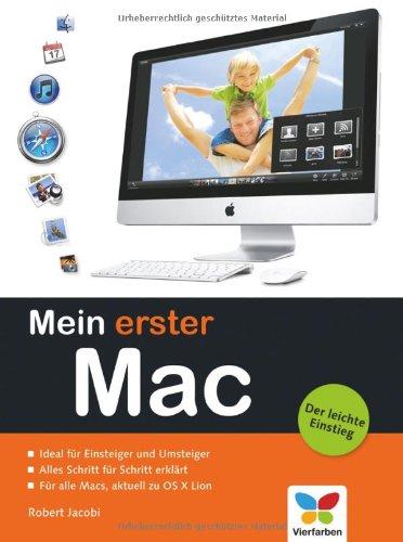 Mein erster Mac: Der leichte Einstieg. Aktuell zu OS X Lion