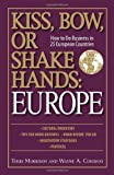 img - for Kiss, Bow, Or Shake Hands: Europe: How to Do Business in 25 European Countries by Morrison, Terri (2007) book / textbook / text book