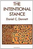 The Intentional Stance (Bradford Books) (0262540533) by Dennett, Daniel C.