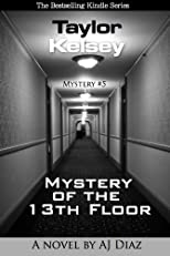 Mystery of the 13th Floor (Taylor Kelsey, Mystery 5)