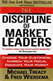 img - for The Discipline of Market Leaders: Choose Your Customers, Narrow Your Focus, Dominate Your Market book / textbook / text book