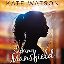 Seeking Mansfield Audiobook by Kate Watson Narrated by Kirby Heyborne, Elizabeth Evans