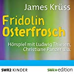 Fridolin Osterfrosch | James Krüss