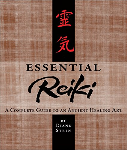 Essential Reiki: A Complete Guide to an Ancient Healing Art, Stein, Diane