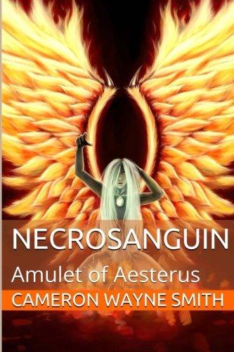 Amulet of Aesterus (Necrosanguin) (Volume 1) PDF