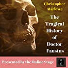 The Tragical History of Doctor Faustus Hörbuch von Christopher Marlowe Gesprochen von:  Full Cast