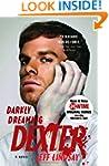 Darkly Dreaming Dexter: Dexter Morgan...