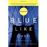 Blue Like Jazz: Nonreligious Thoughts on Christian Spirituality ~ Donald Miller