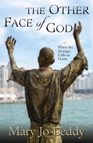 Download The Other Face of God: When the Stranger Calls Us Home
