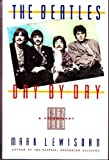 The Beatles Day by Day (051757750X) by Lewisohn, Mark