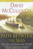 The Path Between the Seas: The Creation of the Panama Canal, 1870-1914 (0671244094) by McCullough, David