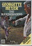 The Masqueraders: Complete & Unabridged Georgette Heyer