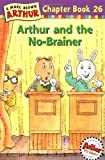 Arthur and the No-Brainer: A Marc Brown Arthur Chapter Book 26 (Arthur Chapter Books) (0316121320) by Stephen Krensky