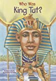 img - for Who Was King Tut?[WHO WAS KING TUT][Prebound] book / textbook / text book