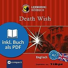 Death Wish (Compact Lernkrimi Hörbuch): Englisch Niveau A2 - inkl. Begleitbuch als PDF (       ungekürzt) von Andrew Ridley Gesprochen von: Martin Brown