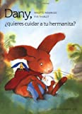 img - for Dany,  quieres cuidar a tu hermanita?: Will You Mind the Baby, Davy? (Spanish Edition) book / textbook / text book