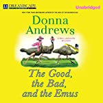 The Good, the Bad, and the Emus: A Meg Langslow Mystery, Book 17 | Donna Andrews