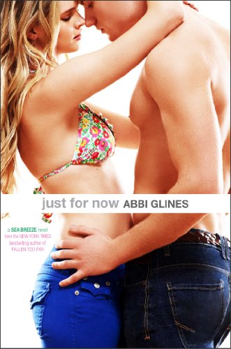 Just For Now (Sea Breeze) by Abbi Glines