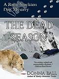 The Dead Season (Raine Stockton Dog Mysteries Book 6)