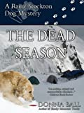 The Dead Season (Raine Stockton Dog Mysteries Book 6)