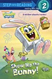 Show Me the Bunny! (SpongeBob SquarePants) (Step into Reading)