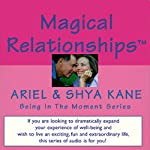 Magical Relationships |  Ariel and Shya Kane