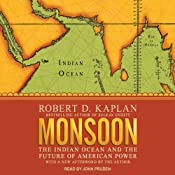 Monsoon: The Indian Ocean and the Future of American Power | [Robert D. Kaplan]