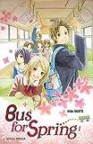 echange, troc Maki Usami - Bus for Spring, Tome 1 :