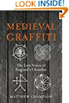 Medieval Graffiti: The Lost Voices of...