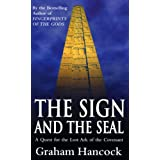 The Sign And The Seal: Quest for the Lost Ark of the Covenantby Graham Hancock