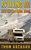 img - for RV Living 101 - Life On The Open Road (Life On the Road) book / textbook / text book