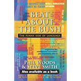 Beat About The Bush: The Funny Side of Languageby Phil Woods