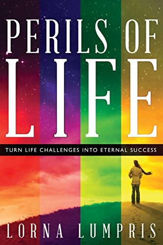 Perils of Life: Turn Life Challenges Into Eternal Success