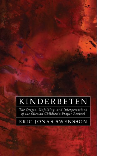 Kinderbeten: The Origin, Unfolding, and Interpretations of the Silesian Children's Prayer Revival
