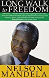 Nelson Mandela Long Walk To Freedom: The Autobiography of Nelson Mandela