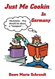 img - for Just Me Cookin In Germany book / textbook / text book