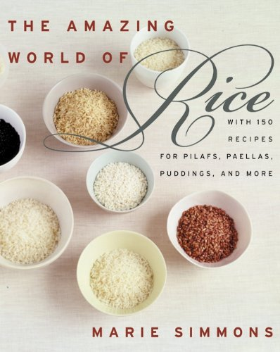 The Amazing World of Rice by Marie Simmons