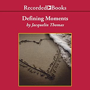 Defining Moments | [Jacquelin Thomas]