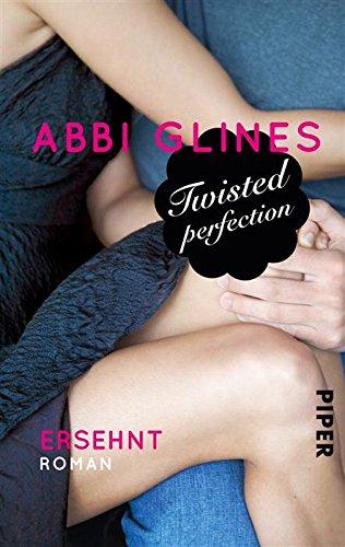 Abbi Glines - Twisted Perfection - Ersehnt: Roman (Rosemary Beach 5) (German Edition)