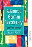img - for Advanced German Vocabulary - Second Edition (Advanced Vocabulary) by Lanzer, Harriette, Parikh, Rachel (2001) Paperback book / textbook / text book