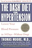 The Dash Diet for Hypertension: Lower Your Blood Pressure in 14 Days--Without Drugs