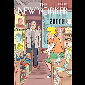 The New Yorker, December 5, 2011 (Elizabeth Kolbert, James Surowiecki, George Packer) Audiomagazin von Elizabeth Kolbert, James Surowiecki, George Packer Gesprochen von: Todd Mundt